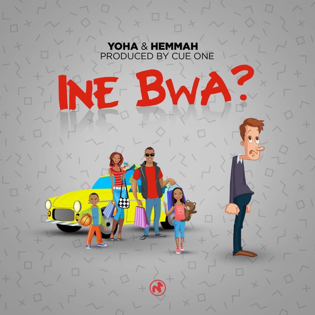 Yoha & Hemmah - Ine Bwa?