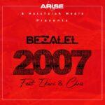 Bezalel – 2007 feat Ekari & Chris