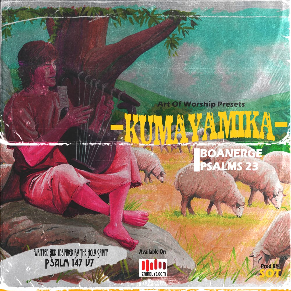 Boanerge - Kumayamika Ft Psalms 23