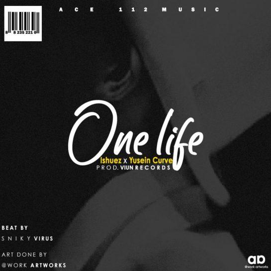 Ishuez, Yusein Curve - One Life__Prod_By_Ron_Viun