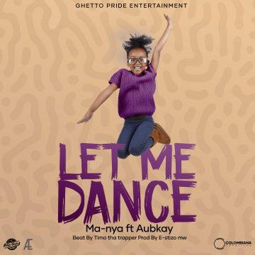 Ma-nya - Let me Dance Ft Aubkay artwork
