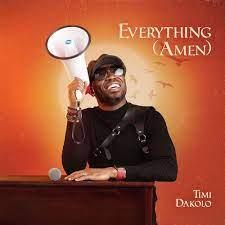 [Music Download]Timi Dokolo – Everything(Amen)