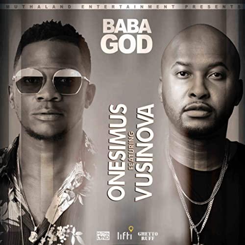 [Music Download]Onesimus – Baba God ft Vusi Nova
