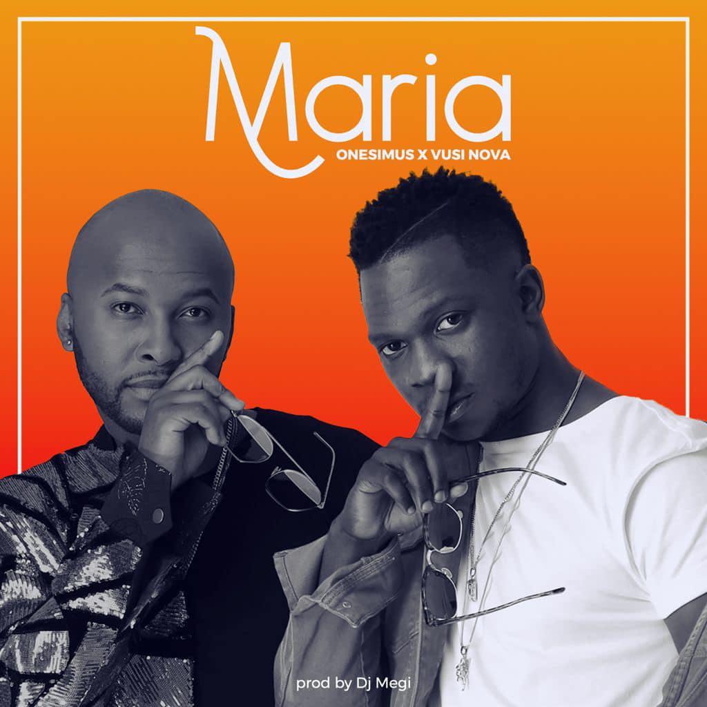[Music Download]Onesimus – Maria ft Vusi Nova