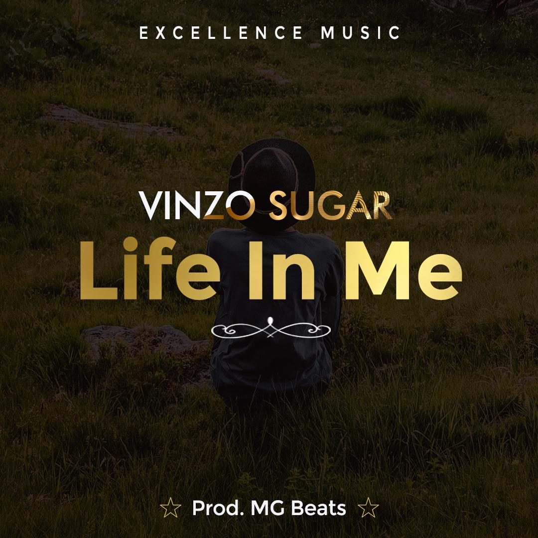 [Music Download]Vinzo Sugar – Life In Me